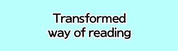 Transformed way of reading